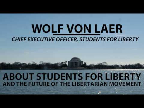 "Wolf von Laer - Students for Liberty ""Power to the people"""