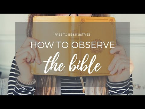 HOW TO OBSERVE THE BIBLE   HOW TO STUDY THE BIBLE PART 6   FREE TO BE