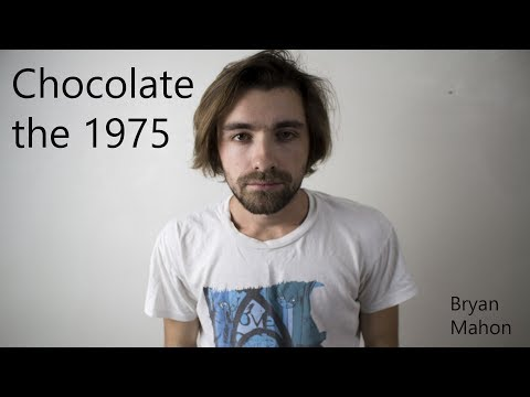 """Chocolate"" - the 1975 (Cover by Bryan Mahon)"