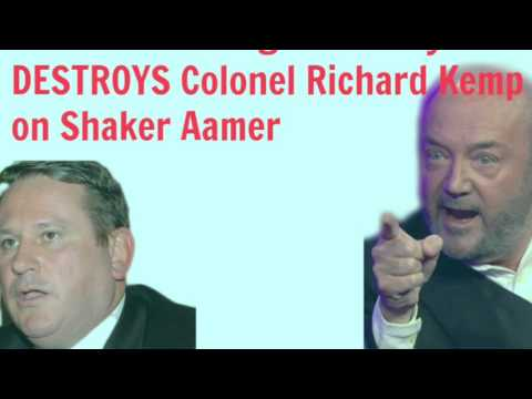 George Galloway DESTROYS Colonel Richard Kemp over Shaker Amer