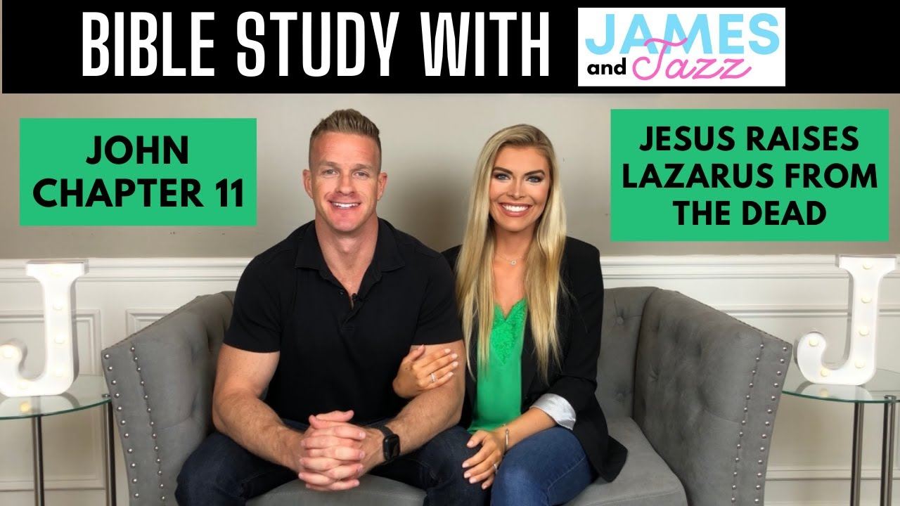 Bible Study With Us    John Chapter 11    Jesus Raises Lazarus From The Dead    James And Jazz