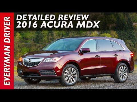 Detailed Review: 2016 Acura MDX SH-AWD On Everyman Driver