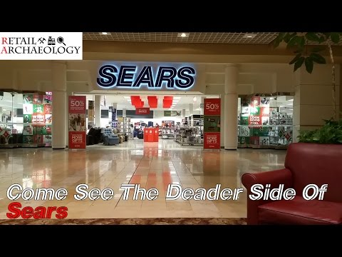 Sears: Come See The Deader Side of Sears - Dead Mall & Retail Mini Documentary