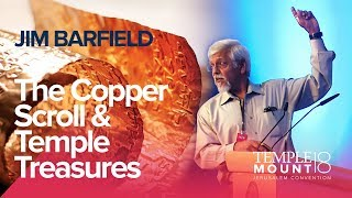 "Jim Barfield ""The Copper Scroll & Temple Treasures"" 