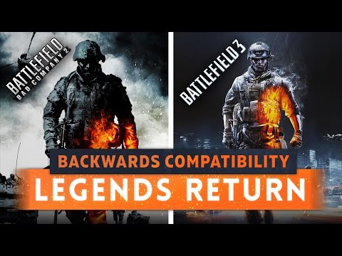 ► BATTLEFIELD 3 & BAD COMPANY 2 NOW BACKWARDS COMPATIBLE!