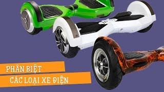 Điểm khác nhau của những loại xe điện 2 bánh tự cân bằng