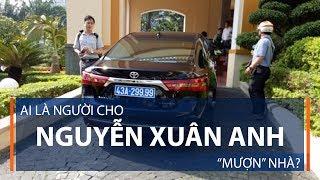 Nhà bí thư Nguyễn Xuân Anh ở là của ai? | VTC1