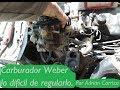 Carburador Weber lo dificil de regularlo