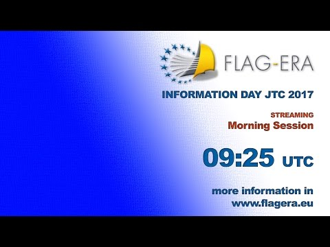 Information and Networking Day on FLAG-ERA JTC 2017 (MORNING SESSION)