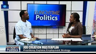 Presidency Explains Job Creation Masterplan |Lunchtime Politics|