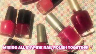 Mixing all my pink nail polish together