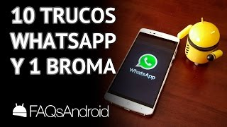 Top 10 trucos para WhatsApp Android y 1 broma