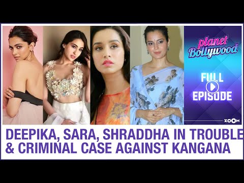 Deepika, Sara & Shraddha's brand value to suffer? | Criminal case against Kangana | Planet Bollywood