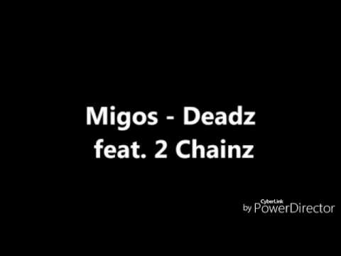 Migos - Deadz feat .2 chainz [official lyrics video]