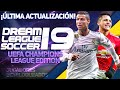 DREAM LEAGUE SOCCER 19 UEFA CHAMPIONS LEAGUE EDITION + JUGADORES DESBLOQUEADOS | DESCARGA AQUÍ