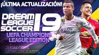DREAM LEAGUE SOCCER 19 UEFA CHAMPIONS LEAGUE EDITION + JUGADORES DESBLOQUEADOS   DESCARGA AQUÍ