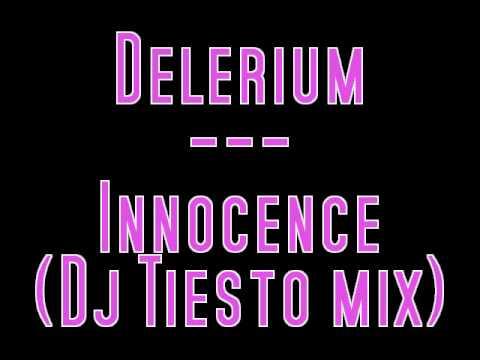Delerium - Innocence ( dj Tiesto mix)