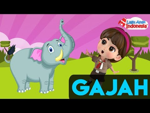 Lagu Anak - Gajah - Lagu Anak Indonesia