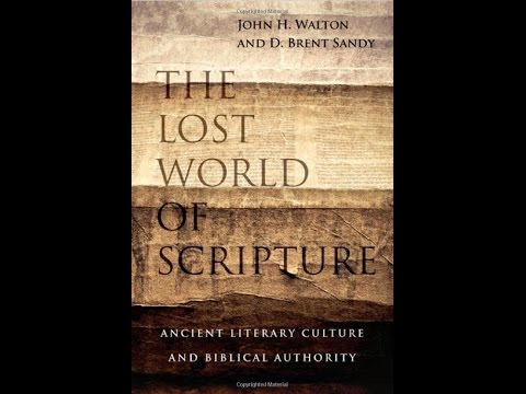 John H. Walton and D. Brent Sandy | The Lost World of Scripture