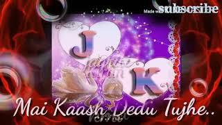 Apne labo ki hasi y kash dedu tujhe #love song status video #J😘k