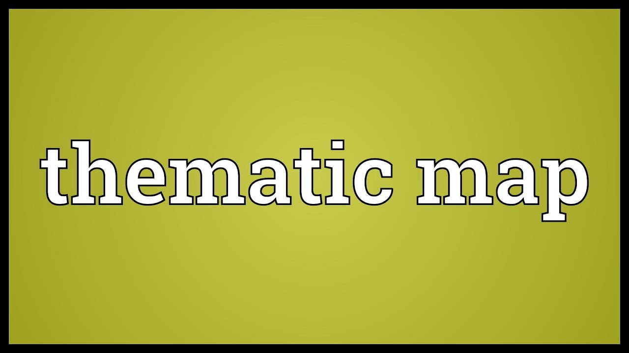 Thematic map Meaning - YouTube on