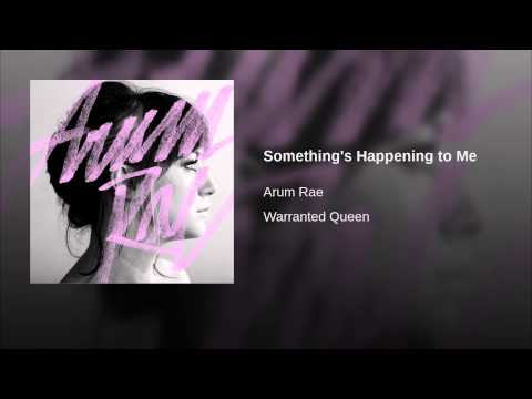 Something's Happening to Me By Arum Rae