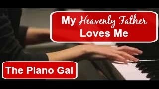 My Heavenly Father Loves Me - Marvin Goldstein (Cover by The Piano Gal)