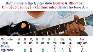 Chi tiết 3 câu kết điển hình của intro bolero và Rhumba tone Am