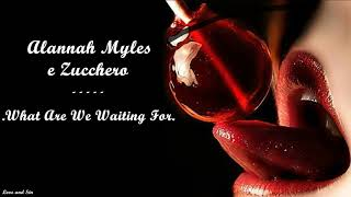 Alannah Myles & Zucchero - What Are We Waiting For?
