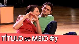 IMPROVÁVEL - TÍTULO NO MEIO #7