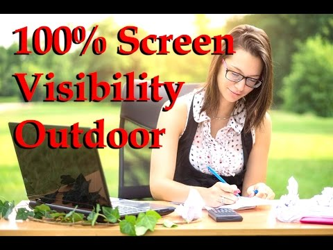Make Screen 100% Visible Outdoor, Under Direct Sunlight!