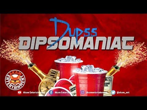 Dipsomaniac - Dupss - February 2019