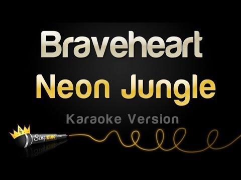 Neon Jungle - Braveheart (Karaoke Version)