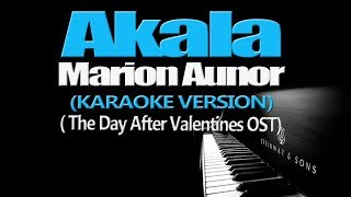AKALA - Marion Aunor (KARAOKE VERSION) (The Day After Valentine's OST)