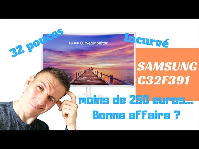 Test du Samsung C32F391, un écran de 32 pouces incurvé à moins de 250€