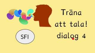 Träna att tala - dialog 4 Sfi kurs c, d