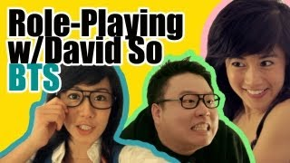 Role-Playing w/ David So Bloopers & BehindTheScenes