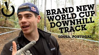 World Cup DH Track Walk with THE PROS - Lousã, Portugal - Brand NEW VENUE