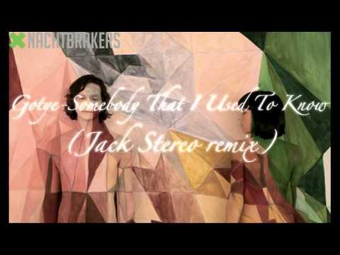 Gotye - Somebody That I Used To Know (Jack Stereo remix)