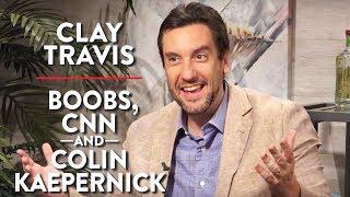 Clay Travis on Boobs, CNN, and Colin Kaepernick (Pt. 1)