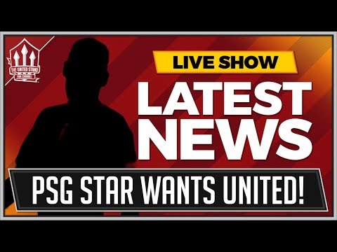 PSG Star Wants MANCHESTER UNITED Transfer
