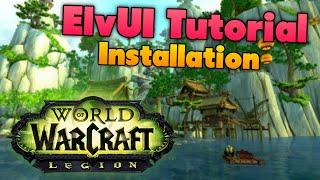 ElvUI Tutorial Guide für Woŗld of Warcraft (WoW) Legion 7.0.3 - Installation