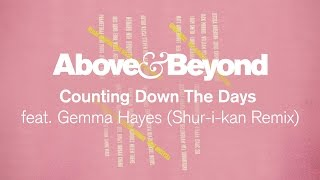 Above & Beyond feat. Gemma Hayes - Counting Down The Days (Shur-i-kan Remix)