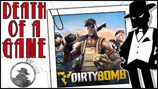 Death of a Game Dirty Bomb