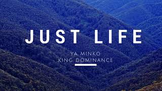Ya Minko - Just Life (ft. King Dominance) [Prod. By Taylor King]