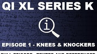QI XL Series K - Episode 1 - Knees & Knockers (Texted & Referenced!) 2013 HD