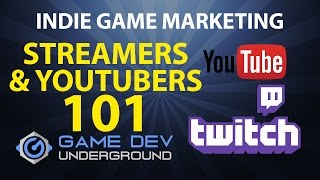 Indie Game Marketing - Streamers and YouTubers 101