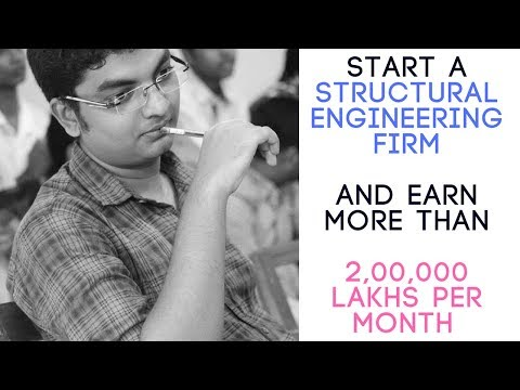 How To Start A Structural Engineering Firm And Earn More Than 2,00,000 Lakhs Per Month