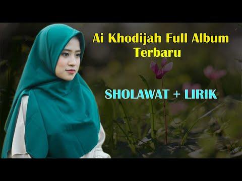 Sholawat Terbaru Ai Khodijah Full Album Dan Lirik - Sholawat Merdu Menyentuh Hati