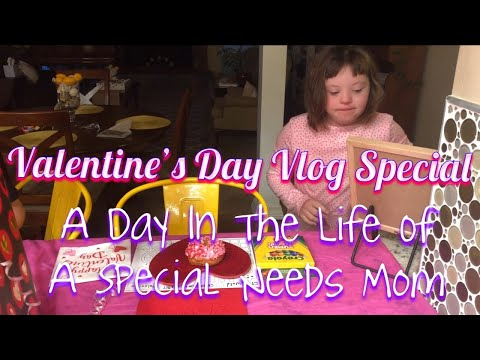 Valentine's Day Vlog / A Day In The Life Of A Special Needs Mom #DownSyndrome #SpecialNeedsFamily